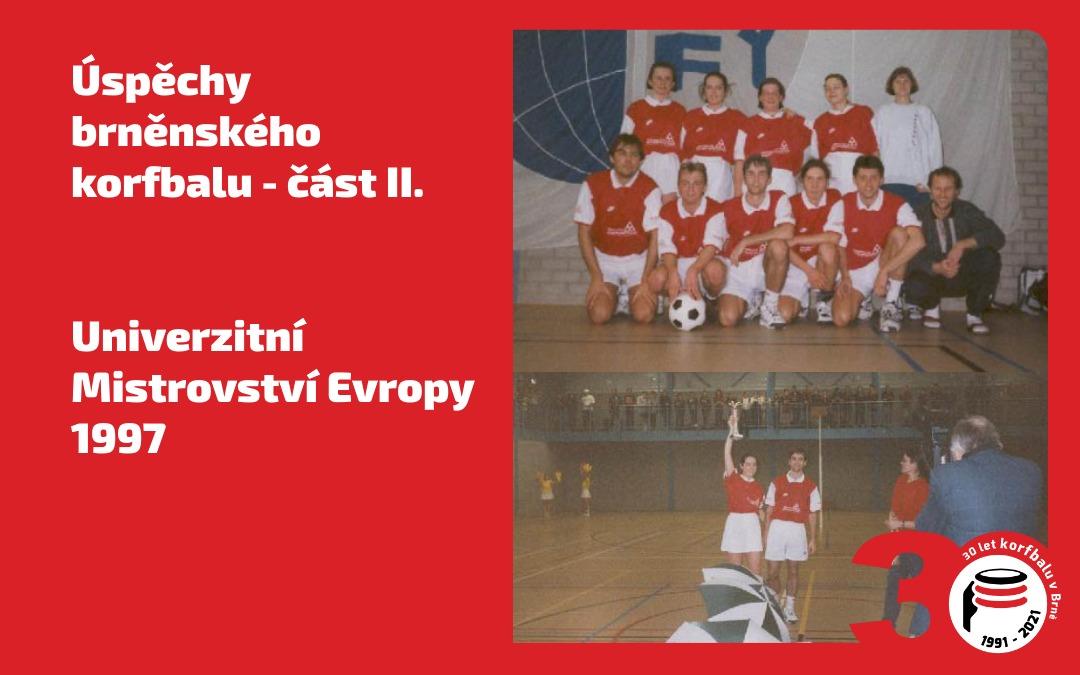 30 let KK Brno – Díl 10. / Vítězství na EUCK 1997