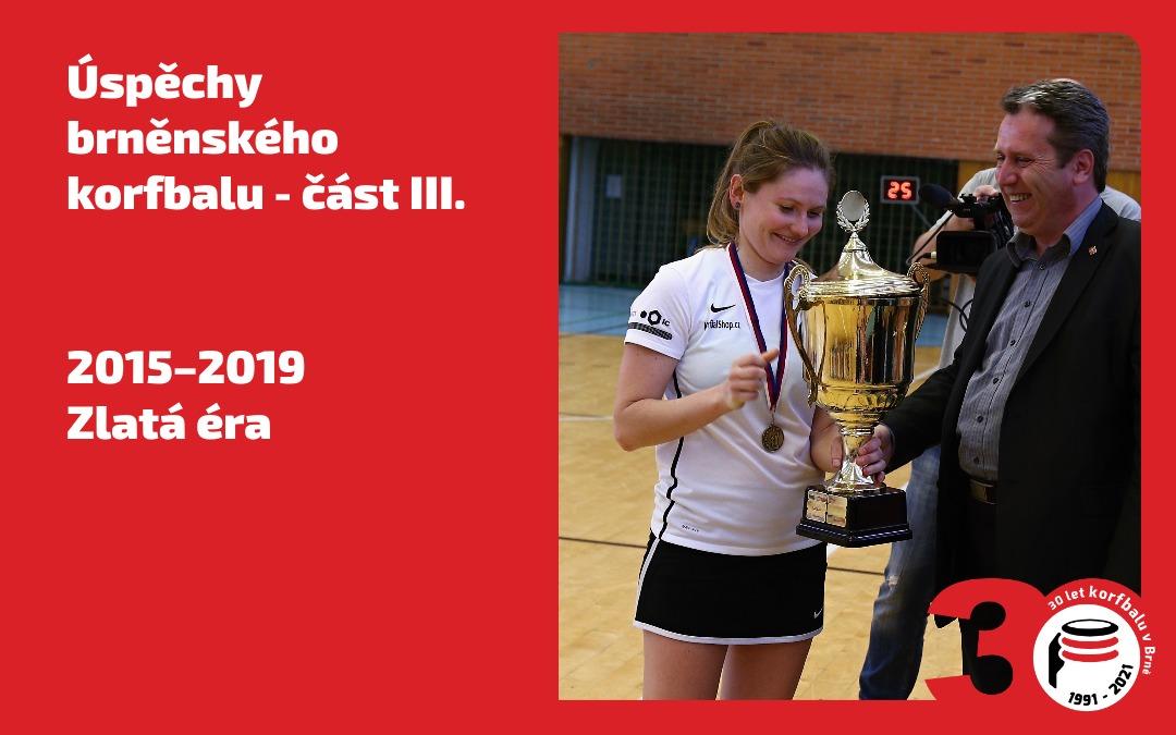 30 let KK Brno – Díl 11. / Zlatá éra 2015-2019